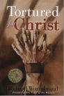 Tortured for Christ, Richard Wurmbrand